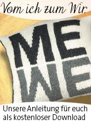 Me-We kissen. Gratis Anleitung für unsere Kundinnen. Vom Ich zum Wir. | © Die Maschen zum Glück
